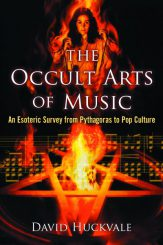 The Occult Arts of Music: An Esoteric Survey… by David Huckvale (2013)